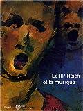 echange, troc Esteban Buch, Noémi Duchemin, Collectif - Le Troisième Reich et la musique : 8 octobre 2004 - 9 janvier 2005 ; Musée de la musique