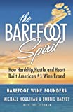 #3: The Barefoot Spirit: How Hardship, Hustle, and Heart Built America's #1 Wine Brand