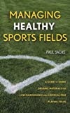 Managing healthy sports fields:a guide to using organic materials for low-maintenance and chemical-free playing fields