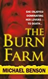 Michael Benson The Burn Farm
