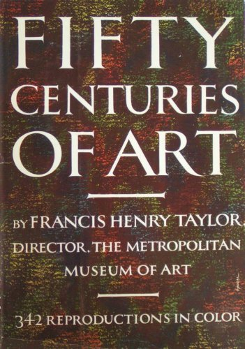FIFTY CENTURIES OF ART, Francis Henry TAYLOR