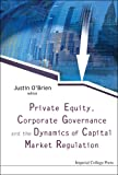 Private Equity, Corporate Governance And The Dynamics Of Capital Market Regulation (1860948472) by Justin O'Brien