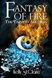 Fantasy of Fire (The Tainted Accords) (Volume 3)