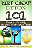 img - for Dirt Cheap Detox: 101 Ways to Detoxify (and Release Excess Weight) on a Budget book / textbook / text book