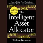 The Intelligent Asset Allocator: How to Build Your Portfolio to Maximize Returns and Minimize Risk | [William Bernstein]