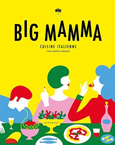 Big mamma : Cuisine italienne, con molto amore