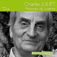 Pouvoirs du poème | Livre audio Auteur(s) : Charles Juliet Narrateur(s) : Charles Juliet