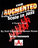 The Augmented Scale In Jazz: A Player's Guide