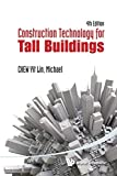 img - for Construction Technology for Tall Buildings (4th Edition) 4th edition by Yit Lin Chew, Michael (2012) Paperback book / textbook / text book