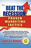 img - for Beat the Recession : Proven Marketing Tactics (Paperback)--by Carol A. E. Bentley [2008 Edition] book / textbook / text book