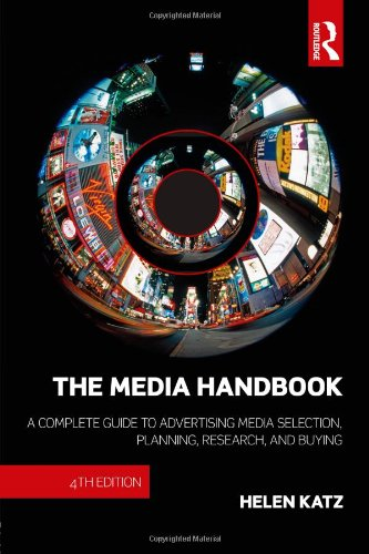 The Media Handbook: A Complete Guide to Advertising Media Selection, Planning, Research, and Buying (Communication Series)