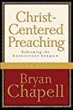 Christ-Centered Preaching: Redeeming the Expository Sermon