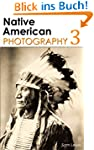 Native American Photography Part 3: R...
