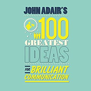 John Adair's 100 Greatest Ideas For Brilliant Communication | Livre audio
