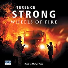Wheels of Fire Audiobook by Terence Strong Narrated by Martyn Read