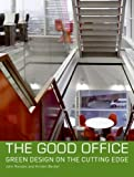 img - for The Good Office: Green Design on the Cutting Edge book / textbook / text book