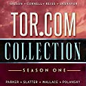 Tor.com Collection: Season 1 Audiobook by Kai Ashante Wilson, Paul Cornell, Alter S. Reiss, Nnedi Okorafor, K.J. Parker, Angela Slatter, Matt Wallace, Daniel Polansky Narrated by Paul Cornell, Kevin Free, Christopher Price, Robin Miles, P. J. Ochlan