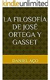 La Filosof�a de Jos� Ortega y Gasset