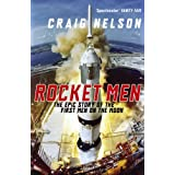 Rocket Men: The Epic Story of the First Men on the Moonby Craig Nelson