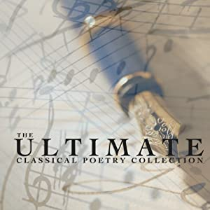 The Ultimate Classical Poetry Collection | [Henri Cazalis, Rupert Brooke, Samuel Taylor Coleridge, W. H. Davies]