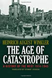 The Age of Catastrophe: A History of the West 1914–1945