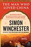 img - for The Man Who Loved China: The Fantastic Story of the Eccentric Scientist Who Unlocked the Mysteries of the Middle Kingdom (P.S.) book / textbook / text book