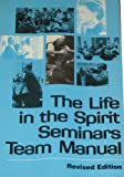 Life in the Spirit Seminars Team Manual