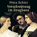 Verschwörung im Zeughaus Hörbuch von Petra Schier Gesprochen von: Sabine Swoboda