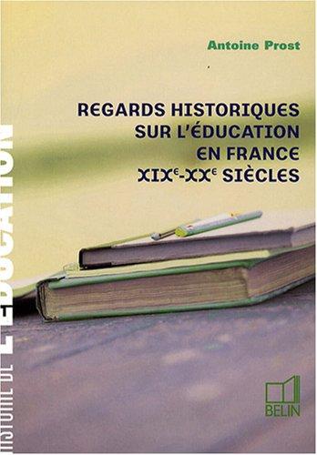 Regards historiques sur l'éducation en France : XIXe-XXe siècles