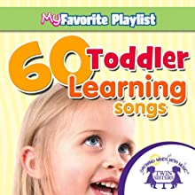 60 Toddler Learning Songs (       UNABRIDGED) by Twin Sisters Narrated by Twin Sisters