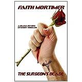The Surgeon's Blade ~ Faith Mortimer