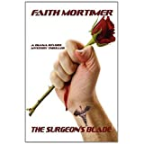 The Surgeon's Bladeby Faith Mortimer