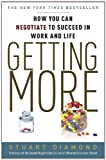 img - for Getting More: How You Can Negotiate to Succeed in Work and Life book / textbook / text book