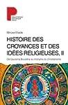 Histoire des croyances et des id�es r...