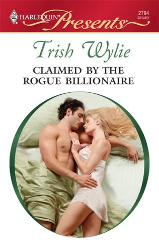 Claimed By The Rogue Billionaire (Harlequin Presents), TRISH WYLIE