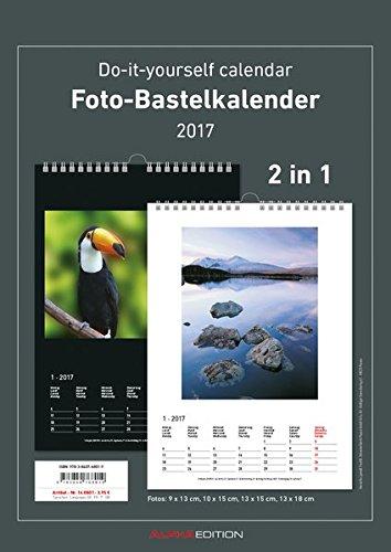 Foto-Bastelkalender 2017 - 2 in 1: schwarz und weiss - Bastelkalender: Do it yourself calendar A4 - datiert