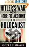 Hitler's War and the Horrific Account...