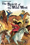 Spirit of the Wild West (Cover-to-Cover Chapter Books: Settling the West)