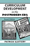 Curriculum development in the postmodern era /