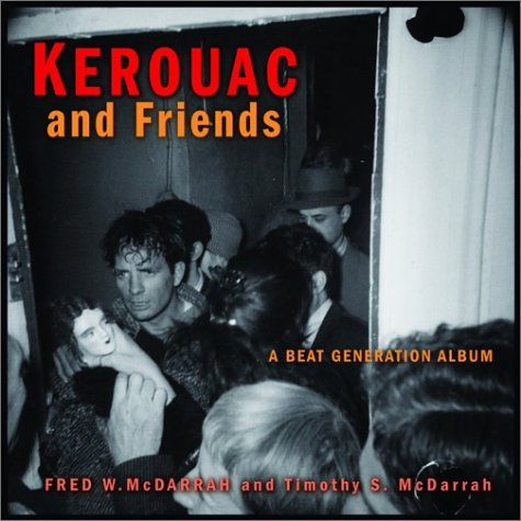 Kerouac and Friends A Beat Generation Album