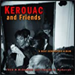 Kerouac and Friends: A Beat Generatio...