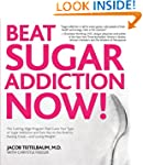 Beat Sugar Addiction Now!: The Cuttin...