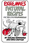 Eydie Mae's Natural Recipes ~For the Live Foods Gourmet ~