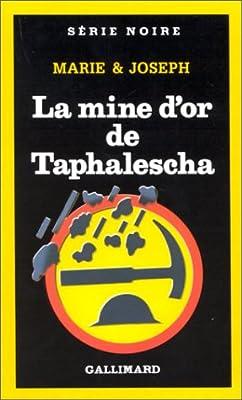 La mine d'or de Taphalescha par Marie & Joseph