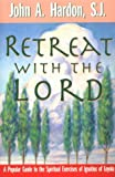 Retreat with the Lord: A Popular Guide to the Spiritual Exercises of Ignatius of Loyola