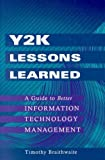 Y2K lessons learned:a guide to better information technology management