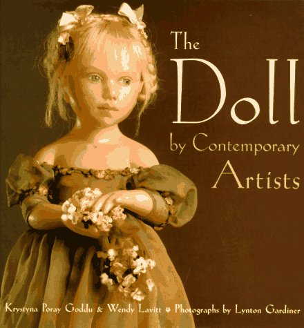 The Art of the Contemporary Doll: By Contemporary Artists