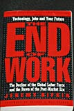 img - for The End of Work: The Decline of the Global Labor Force and the Dawn of the Post-Market Era book / textbook / text book