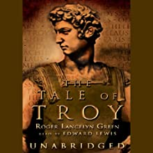 The Tale of Troy Audiobook by Roger Lancelyn Green Narrated by Edward Lewis