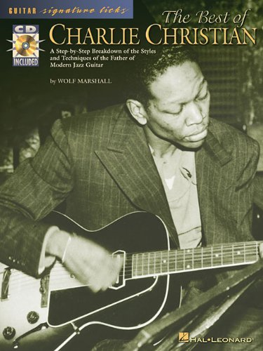 The Best of Charlie Christian: A Step-by-Step Breakdown of the Styles and Techniques of the Father of Modern Jazz Guitar (Guitar Signature Licks) [Wolf Marshall] (Tapa Blanda)